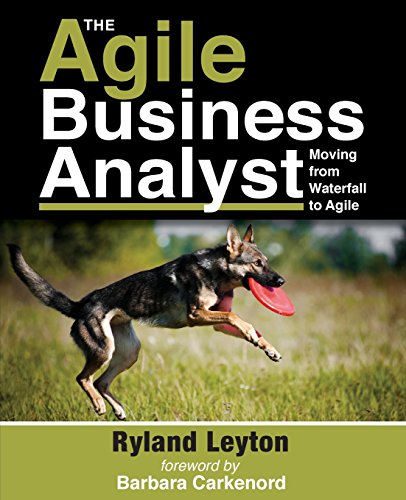 9780692481851: The Agile Business Analyst: Moving from Waterfall to Agile