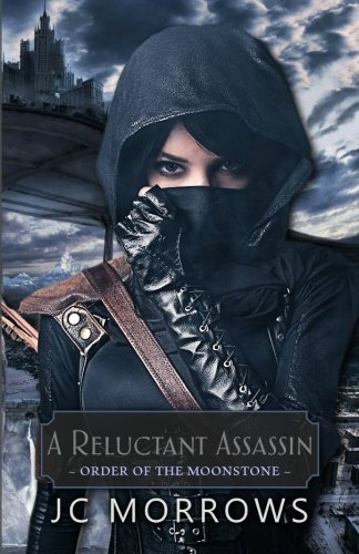 9780692482728: A Reluctant Assassin (Order of the MoonStone) (Volume 1)