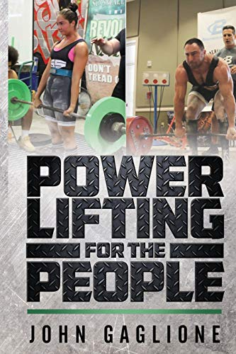9780692482834: Powerlifting For The People