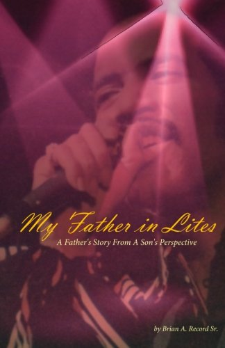 My Father In Lites: Grammy award winning songwriter, Eugene Record. Lead singer, writer and ...
