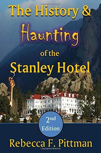 9780692483169: The History and Haunting of the Stanley Hotel, 2nd Edition