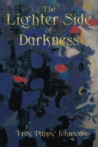 9780692483213: The Lighter Side Of Darkness(Hard Cover)