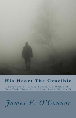 9780692483268: His Heart The Crucible
