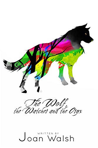 9780692484302: The Wolf, the Watcher, and the Oryx