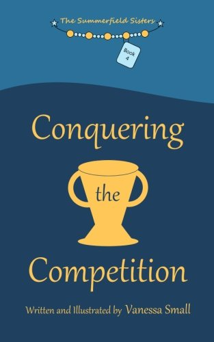 9780692485613: Conquering the Competition (The Summerfield Sisters) (Volume 4)