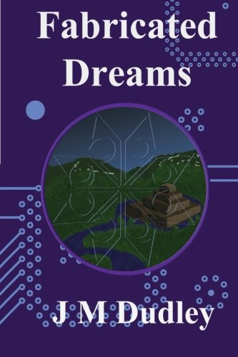 9780692485729: Fabricated Dreams: Fabricated Book 1 (Volume 1)