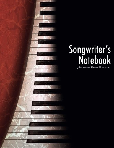9780692486047: Songwriter's Notebook: for musicians, composers, songwriters, and lyricists