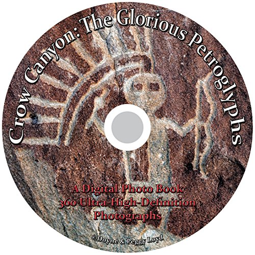 9780692487006: Crow Canyon: The Glorious Petroglyphs, a Digital Photo Book, 360 Ultra-High-Definition Photographs