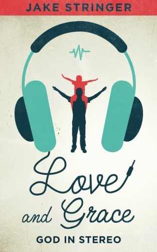9780692487433: Love and Grace: God In Stereo