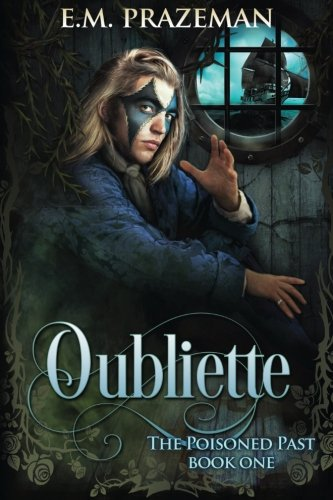 9780692488355: Oubliette (The Poisoned Past) (Volume 1)