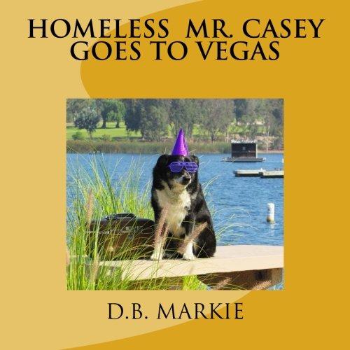 9780692489031: Homeless Mr. Casey Goes to Vegas