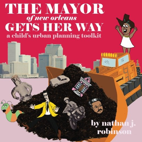 9780692490532: The Mayor of New Orleans Gets Her Way
