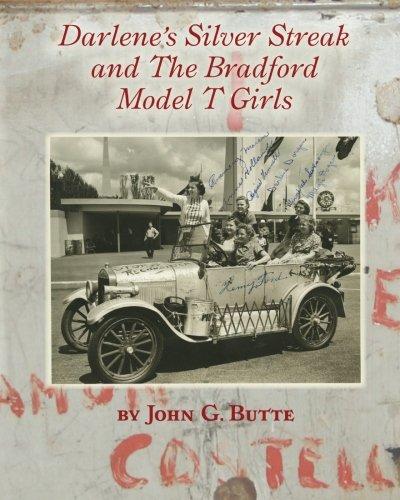Darlene's Silver Streak and The Bradford Model T Girls: John G. Butte