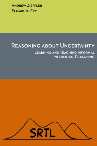 9780692491645: Reasoning about Uncertainty: Learning and Teaching Informal Inferential Reasoning