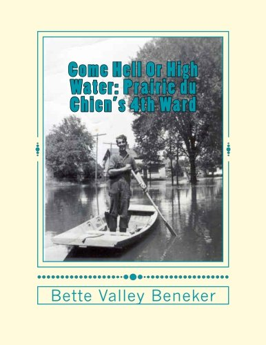 9780692492383: Come Hell Or High Water: Prairie du Chien's 4th Ward