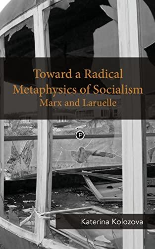 9780692492413: Toward a Radical Metaphysics of Socialism: Marx and Laruelle