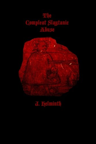 9780692492963: The Compleat Slaytanic Abuse