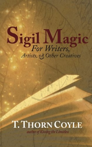 9780692493281: Sigil Magic: for Writers and Other Creatives (Practical Magic) (Volume 2)