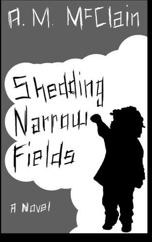 9780692493410: Shedding Narrow Fields