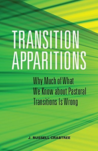 9780692494707: Transition Apparitions: Why Much of What We Know about Pastoral Transitions Is Wrong