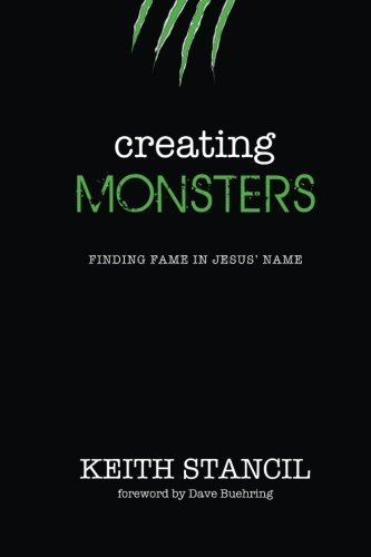 9780692495179: Creating Monsters: finding fame in Jesus' name