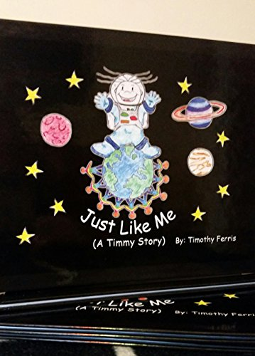 "Just Like Me"" (A Timmy Story): Timothy Ferris"