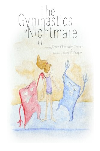 9780692496800: The Gymnastics Nightmare: How a little girl learns to never give up