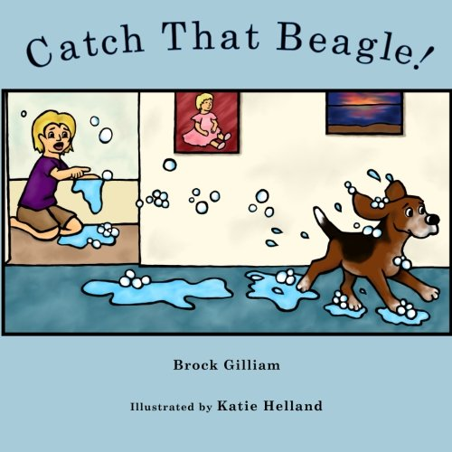 9780692496855: Catch That Beagle!