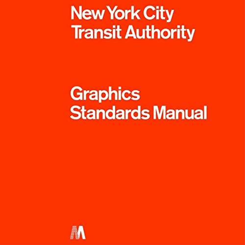 9780692496954: Graphics Standard Manual: New York City Transit Authority