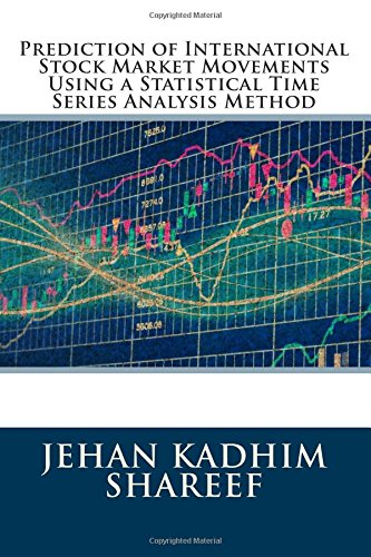 9780692498101: Prediction of International Stock Market Movements Using a Statistical Time Series Analysis Method