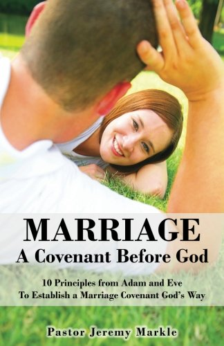 9780692498286: Marriage: A Covenant Before God: 10 Principles from Adam and Eve to Establish a Marriage Covenant God's Way