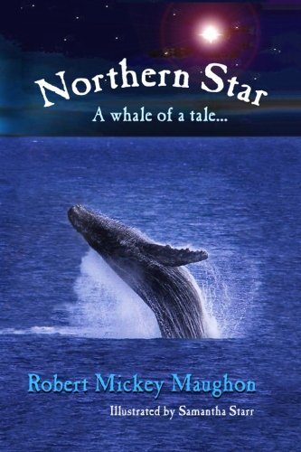 Northern Star: A Whale of a Tale: Robert Mickey Maughon