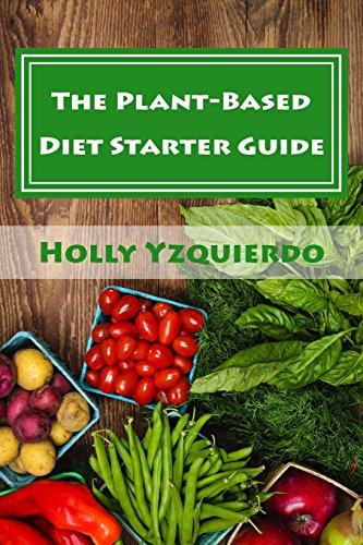 9780692498903: The Plant-Based Diet Starter Guide: How to Cook, Shop, and Eat Well