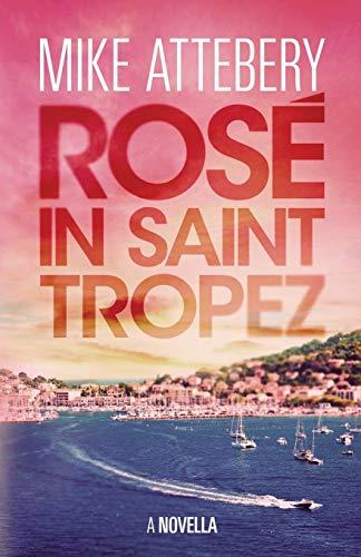9780692499382: Rosé in Saint Tropez