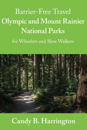 9780692499870: Barrier Free Travel: Olympic and Mount Rainier National Parks: For Wheelers and Slow Walkers