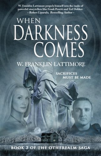 9780692500101: When Darkness Comes: Sacrifices Must Be Made (The Otherealm Saga) (Volume 2)