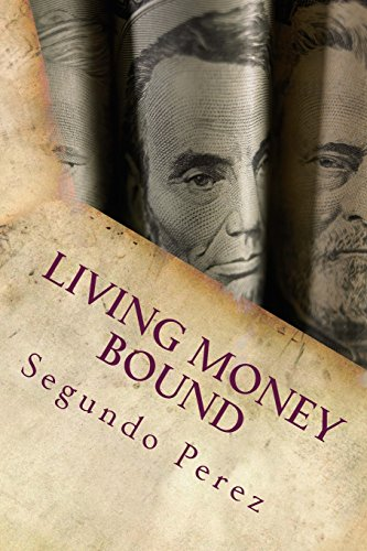 9780692500217: Living Money Bound
