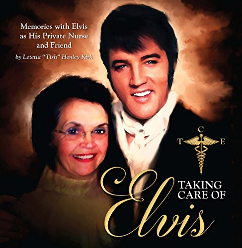 9780692500484: Taking Care of Elvis, Memories with Elvis As His Private Nurse and Friend