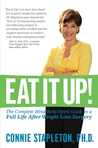 9780692500637: Eat It Up! The Complete Mind/Body/Spirit Guide to a Full Life After Weight Loss Surgery