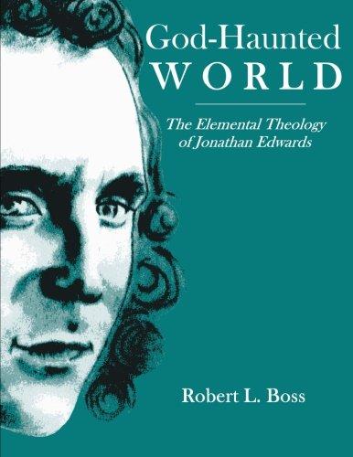 9780692501276: God-Haunted World: The Elemental Theology of Jonathan Edwards