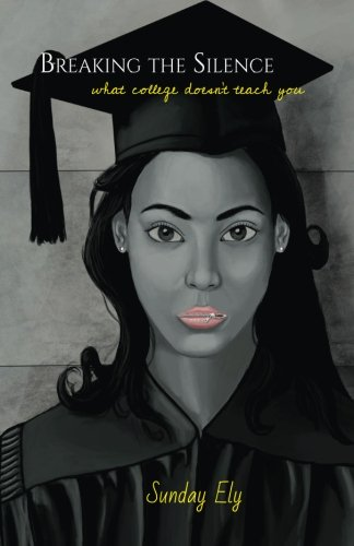 9780692502563: Breaking The Silence: what college doesn't teach you