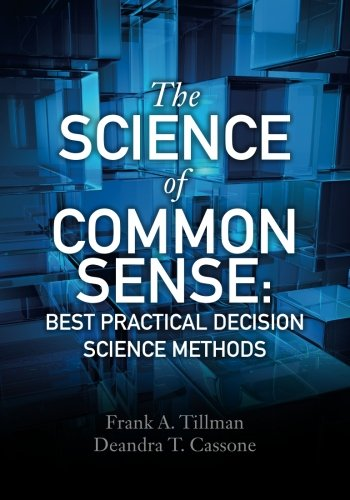 9780692503027: The Science of Common Sense: Best Practical Decision Science Methods