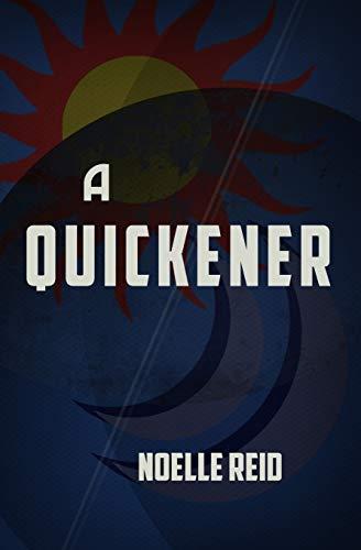 9780692503157: A Quickener