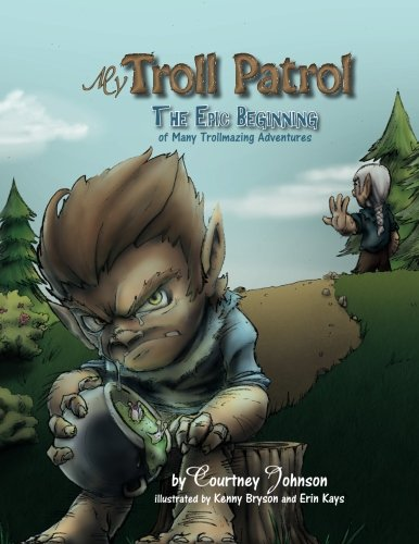 9780692503492: My Troll Patrol: The Epic Beginning of Many Trollmazing Adventures (Volume 1)