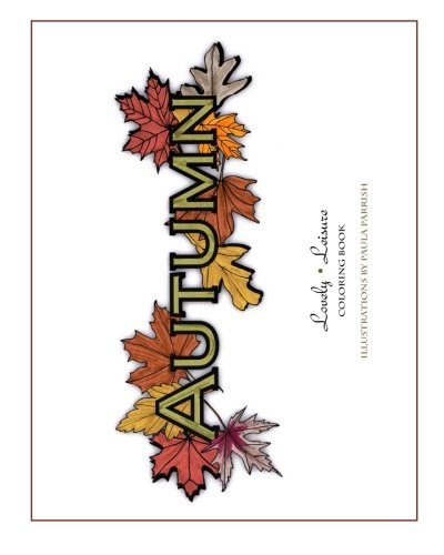 9780692503874: Autumn: Lovely Leisure Coloring Book