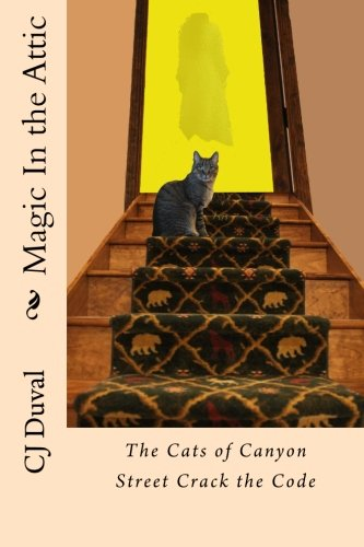 9780692504123: Magic In the Attic:: The Cats of Canyon Street Crack the Code (Volume 1)