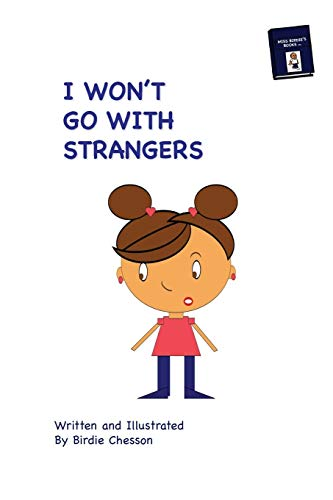 9780692504352: I Won't Go With Strangers: PLUS: Why Do they Pick On Me (Talk to Me Series) (Volume 1)