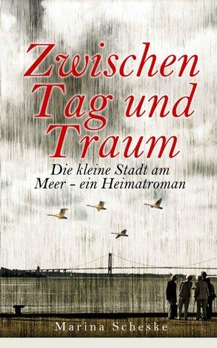 9780692506301: Zwischen Tag und Traum - Die kleine Stadt am Meer (Roman) (German Edition)