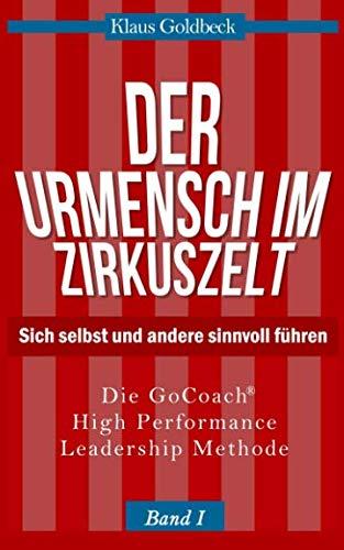 9780692506325: Der Urmensch im Zirkuszelt - Sich selbst und andere sinnvoll führen (Sachbuch) (German Edition)
