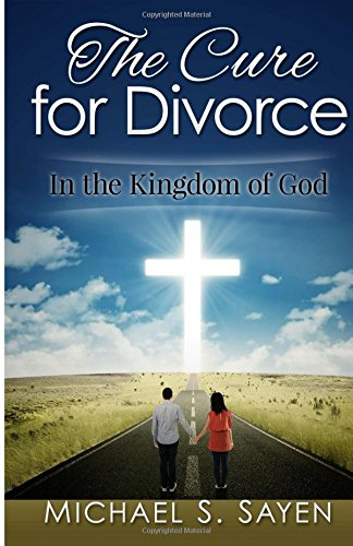 9780692506387: The Cure for Divorce: (In the Kingdom of God)